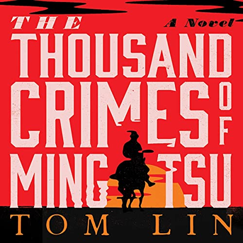 The Thousand Crimes of Ming Tsu Audiobook By Tom Lin cover art