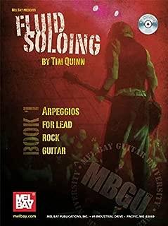 Fluid Soloing - Book 1 Arpeggios for Lead Rock Guitar (Mel Bay Guitar University)