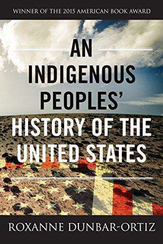 Compare Textbook Prices for An Indigenous Peoples' History of the United States REVISIONING HISTORY Reprint Edition ISBN 9780807057834 by Dunbar-Ortiz, Roxanne