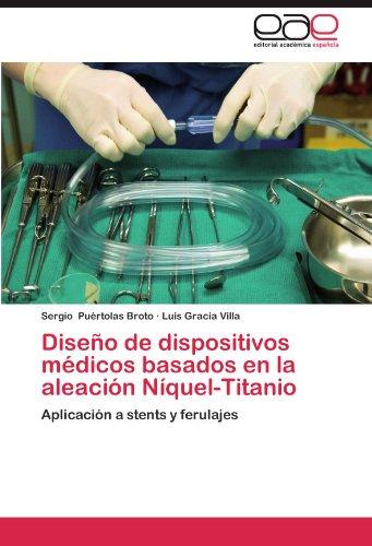 Diseno de Dispositivos Medicos Basados En La Aleacion Niquel