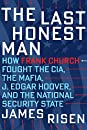 The Last Honest Man: How Frank Church Fought the Cia, the Mafia, J. Edgar Hoover, and the National Security State