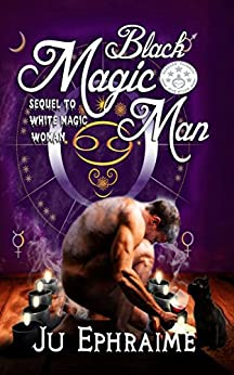 Black Magic Man by [Ju Ephraime]
