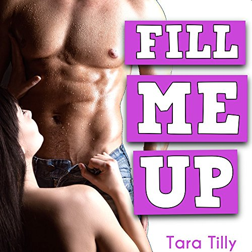 Download FILL ME UP (Naughty Older Man First Time Younger Woman Pregnancy Seduction) (English Edition) B00O77C1L8