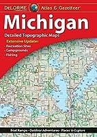 Delorme Michigan Atlas & Gazetteer (Delorme Michigan Atlas and Gazeteer)