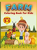 Farm Coloring Book For Kids: Super Fun Coloring Pages of Animals on the Farm Cow, Horse, Chicken, Pig, and Many, A Cute Farm Animal Coloring Book for Kids Ages 3-5