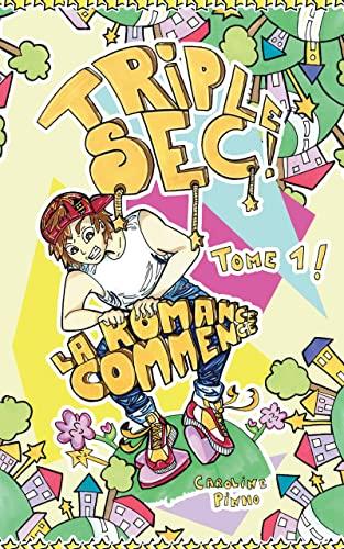 Triple sec ! : La romance commence (French Edition)