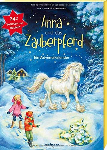 Anna und das Zauberpferd. Ein XXL-Bastel-Adventskalender