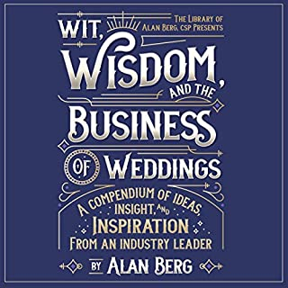 Wit, Wisdom and the Business of Weddings cover art