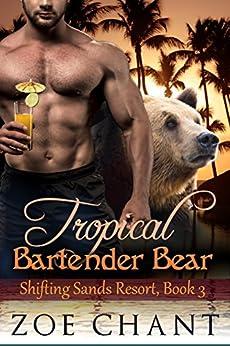 Tropical Bartender Bear (Shifting Sands Resort Book 3) by [Zoe Chant]