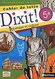Dixit ! Cahier de latin - 5e - 2014 - Cahiers de lélève - Nathan - 30/04/2014