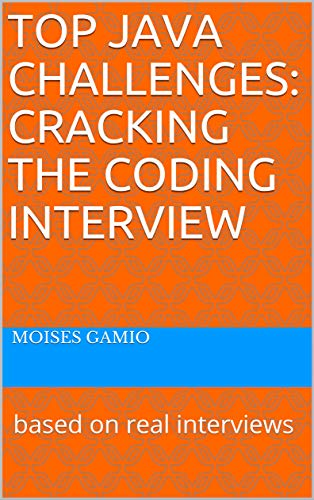 Top Java Challenges: Cracking the Coding Interview: based on real interviews (English Edition)