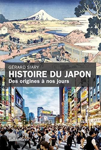 Histoire du Japon: Des origines à nos jours (Histoire De)