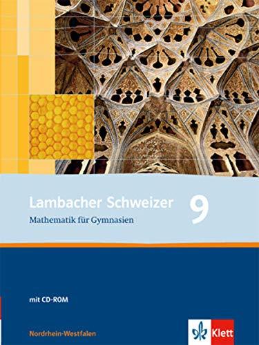Lambacher Schweizer Mathematik 9. Ausgabe Nordrhein-Westfalen: Schülerbuch mit CD-ROM Klasse 9 (Lambacher Schweizer. Ausgabe für Nordrhein-Westfalen ab 2005)