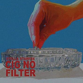 Cig No Filter