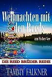 Weihnachten mit den Reeds am Fisher-See (Die Reed Brüder Reihe 21)