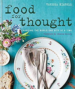 Food for Thought: Changing the world one bite at a time (English Edition) di [Vanessa Kimbell]