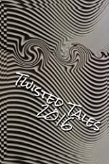 Twisted Tales 2016: Flash Fiction with a twist Paperback