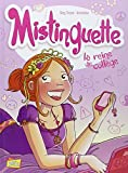 Mistinguette, Tome 3 - La reine du collège