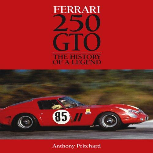 Ferrari 250 GTO: The History of a Legend