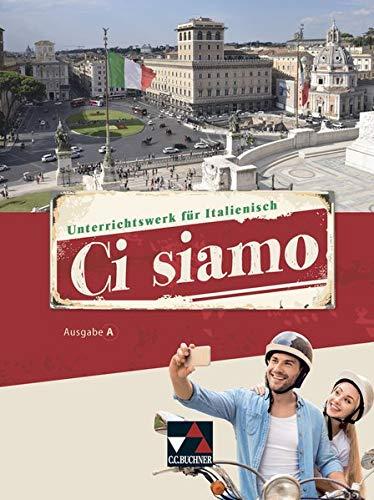 Ci siamo! A / Ci siamo A Schülerband: Italienisch für Spätbeginner (Ci siamo! A: Italienisch für Spätbeginner)