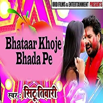 Bhataar Khoje Bhada Pe