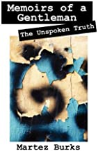 Memoirs of a Gentleman: The Unspoken Truth by Martez Burks (2010-02-25)