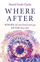 Where After: Where Do Our Loved Ones Go After They Die?
