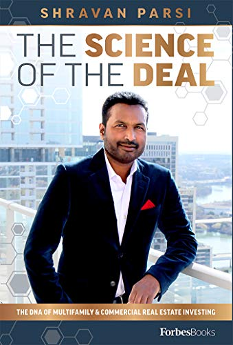 The Science Of The Deal: The DNA Of Multifamily & Commercial Real Estate Investing by [Parsi Shravan]