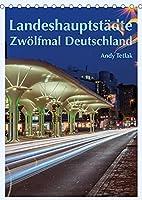 Landeshauptstaedte - Zwoelfmal Deutschland (Tischkalender 2022 DIN A5 hoch): Mit diesem Kalender besuchen Sie zwoelf der sechzehn Landeshauptstaedte der Bundesrepublik Deutschland. (Planer, 14 Seiten )