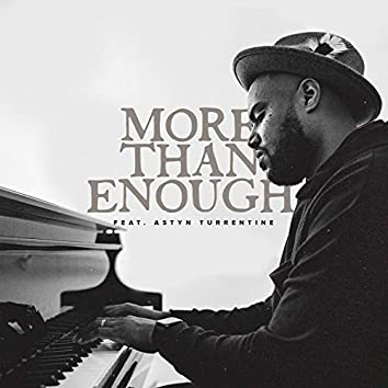 More Than Enough (feat. Astyn Turrentine)