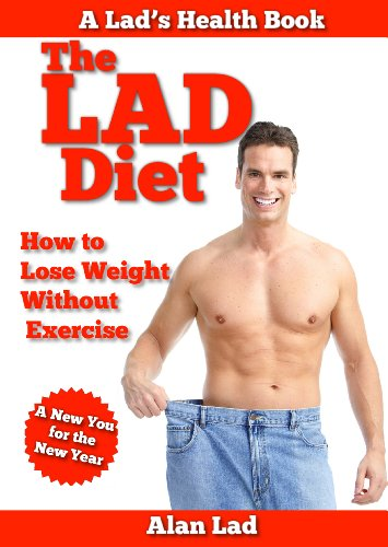 The Lad Diet How To Lose Weight Fast Without Exercise Kindle Edition By Lad Alan Health Fitness Dieting Kindle Ebooks Amazon Com