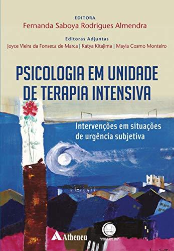Psicologia em unidades de terapia: Intervenções em Situações de Urgência Subjetiva