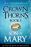 Son of Mary: A Tale of Jesus of Nazareth (Crown of Thorns)