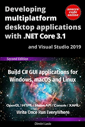 Compare Textbook Prices for Developing multiplatform desktop applications with .NET Core 3.1: Build C# GUI applications for macOS, Linux and Windows  ISBN 9798563671454 by Laslo, Dimitri