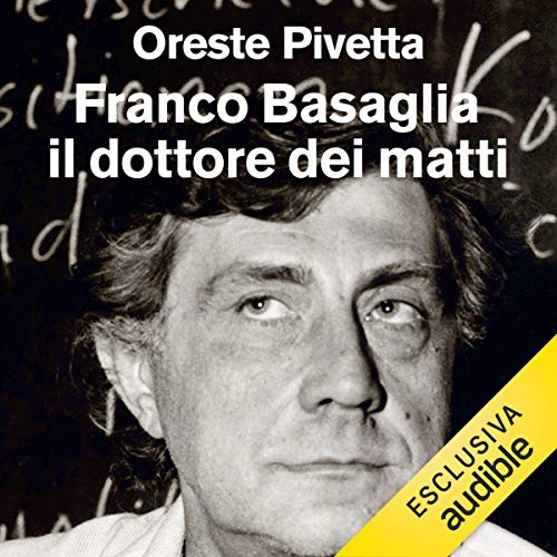 Franco Basaglia, il dottore dei matti. La biografia copertina