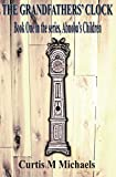 The Grandfathers' Clock (Abnoba's Children Book 1)