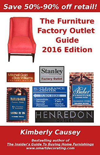 The Furniture Factory Outlet Guide, 2016 Edition (English Edition)
