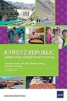 Kyrgyz Republic: Improving Growth Potential (Country Diagnostic Studies)