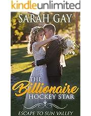 The Billionaire Hockey Star: Escape to Sun Valley (Grant Brothers Billionaire Boss Romance Book 5)