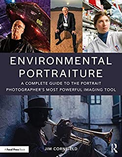 Environmental Portraiture: A Complete Guide to the Portrait Photographer's Most Powerful Imaging Tool