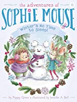 Winter's No Time to Sleep! (6) (The Adventures of Sophie Mouse)