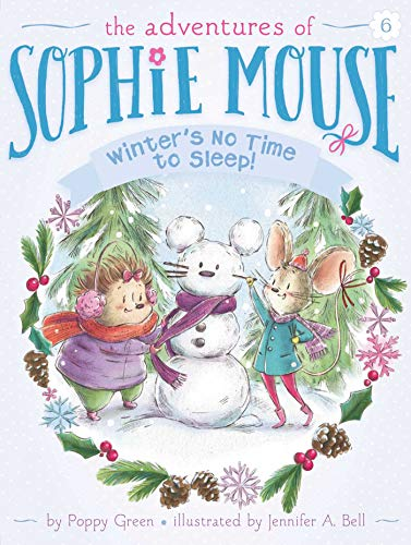 Winter's No Time to Sleep! (The Adventures of Sophie Mouse Book 6)
