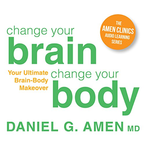 Change Your Brain, Change Your Body audiobook cover art