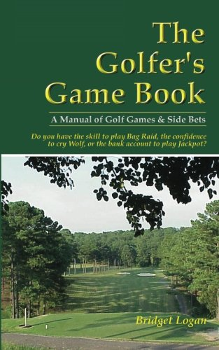 The Golfer's Game Book: A Manual...