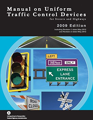 The Manual on Uniform Traffic Control Devices for Streets and Highways, 2009 Edition