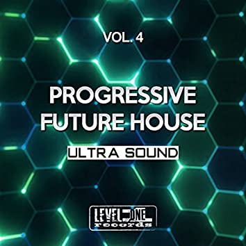 Progressive Future House, Vol. 4 (Ultra Sound)