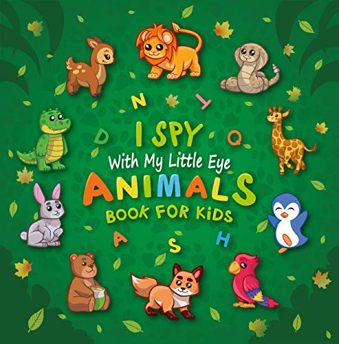 I Spy With My Little Eye Animals: A Fun Guessing Game Picture Book for Kids Ages 2-5, Toddlers, Preschoolers & Kindergarteners, Great Gift for Yong Children (I Spy Books for Kids 1) (English Edition)