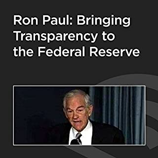Ron Paul: Bringing Transparency to the Federal Reserve cover art