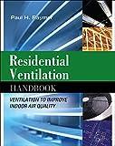 Residential ventilation handbook: ventilation to improve indoor air quality (Ingegneria)
