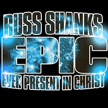 E.P.I.C. (Ever Present in Christ)